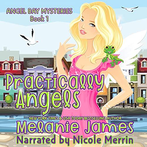 Practically Angels Audiobook By Melanie James cover art