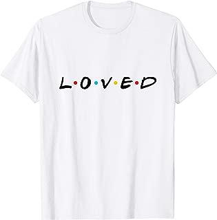 Loved - Design Saying Loved - Love T-Shirt
