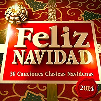 Feliz Navidad 2014 - 30 Canciones Clasicas Navidenas