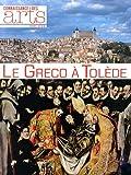 Connaissance des Arts, Hors-série N° 613 - Le Greco à Tolède