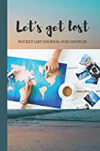 Let's get lost : Bucket List Journal For Couples: Small 6 x 9 Inches Notebook With Prompts To Log 100 Ideas