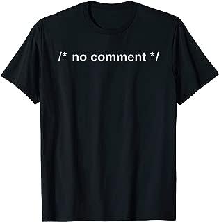 No Comment Programmer Coder Computer Geek Nerd Sarcastic T-Shirt
