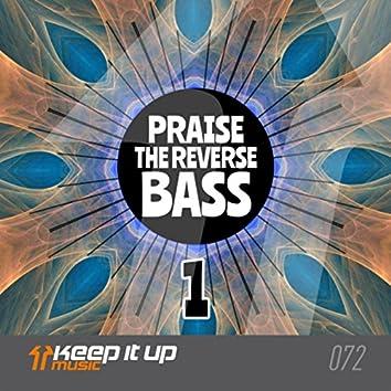 Praise The Reverse Bass 1