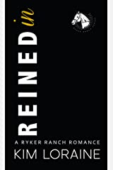 Reined In (Ryker Ranch Book 5) Kindle Edition