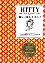 By Rachel Field Hitty: Her First Hundred Years (Hardcover) April 1, 1969
