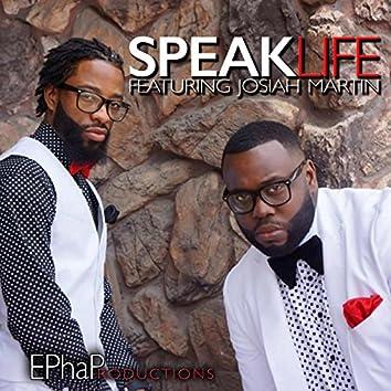 Speak Life (feat. Josiah Martin)