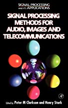 Signal Processing Methods for Audio, Images and Telecommunications (Signal Processing and its Applications)
