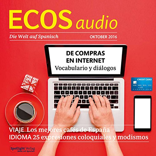 ECOS Audio - De compras en Internet. 10/2016     Spanisch lernen Audio - Im Internet einkaufen              By:                                                                                                                                 Covadonga Jimenez                               Narrated by:                                                                                                                                 div.                      Length: 1 hr and 6 mins     Not rated yet     Overall 0.0