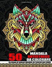 50 Mandala Antistress da Colorare: Un Album di Animali Mandala da Colorare per Adulti (Italian Edition)