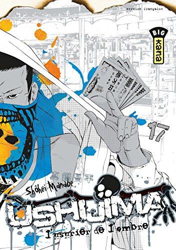 Ushijima, l'usurier de l'ombre - Tome 17