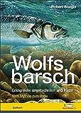 Wolfsbarsch - Erfolgreiche Angeltechniken & Plätze