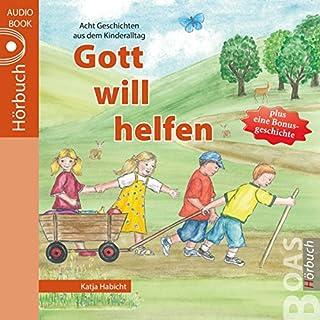 Gott will helfen (Geschichten aus dem Kinderalltag) Titelbild