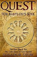 Quest for Babylon's Soul: Premium Hardcover Edition