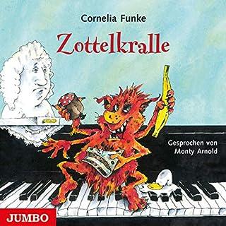 Zottelkralle                   Autor:                                                                                                                                 Cornelia Funke                               Sprecher:                                                                                                                                 Monty Arnold                      Spieldauer: 1 Std. und 32 Min.     2 Bewertungen     Gesamt 4,5