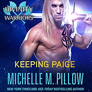 Keeping Paige     Divinity Warriors, Book 3              By:                                                                                                                                 Michelle M. Pillow                               Narrated by:                                                                                                                                 Rebecca Cook                      Length: 6 hrs and 7 mins     92 ratings     Overall 4.4