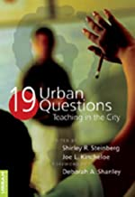 19 Urban Questions: Teaching in the City- Foreword by Deborah A. Shanley- Third Printing (Counterpoints)