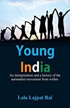 Young India :: An interpretation and a history of the nationalist movement from within