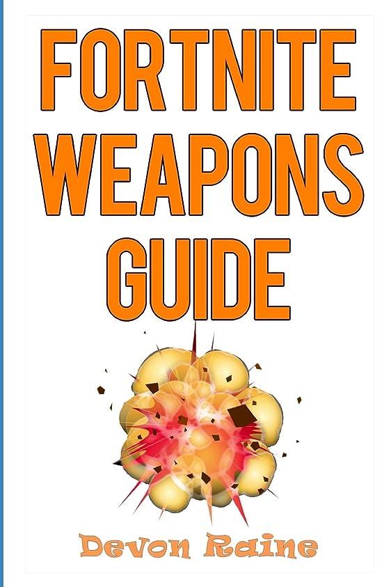 バインド後者ハウスFortnite Weapons Guide: Tips, Tricks, and Elite Strategies for Fortnite Battle Royale