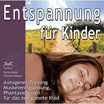 Entspannung für Kinder: Autogenes Training, Muskelentspannung, Phantasiereisen für das entspannte Kind