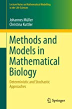 Methods and Models in Mathematical Biology: Deterministic and Stochastic Approaches (Lecture Notes on Mathematical Modelling in the Life Sciences)