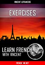 Learn French with Vincent - Exercises: Missing Consonants # Feminine words (156 pages): Your personal language coach already trusted by millions