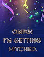 OMFG! I'M GETTING HITCHED: Large Wedding Planner & Organizer Notebook, 150 Pages, Budget, Timeline, Checklists, Guest List, Table Seating & MORE!  v9 (Wedding Planners & Organizers)