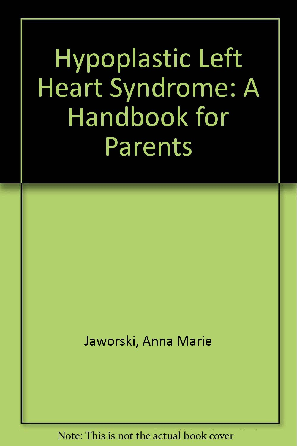 Download Hypoplastic Left Heart Syndrome: A Handbook For Parents 