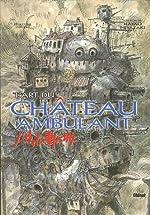 L'art du Château Ambulant de Hayao Miyasaki