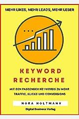 Die Keyword-Recherche: Finde die richtigen Keywords um bei Google gut zu ranken, gewinne mehr Traffic, push Deine Social Media Kanäle und gelange sofort ... Umsatz (How To Sell Big 1) (German Edition) Kindle Edition