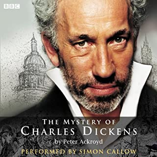 The Mystery of Charles Dickens                   By:                                                                                                                                 Peter Ackroyd                               Narrated by:                                                                                                                                 Simon Callow                      Length: 1 hr and 46 mins     25 ratings     Overall 4.6