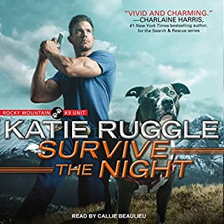 Survive the Night     Rocky Mountain K9 Unit Series, Book 3              Written by:                                                                                                                                 Katie Ruggle                               Narrated by:                                                                                                                                 Callie Beaulieu                      Length: 11 hrs and 1 min     Not rated yet     Overall 0.0