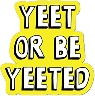 Yeet Or Be Yeeted Meme Trending Funny Yellow Car Sticker Decal