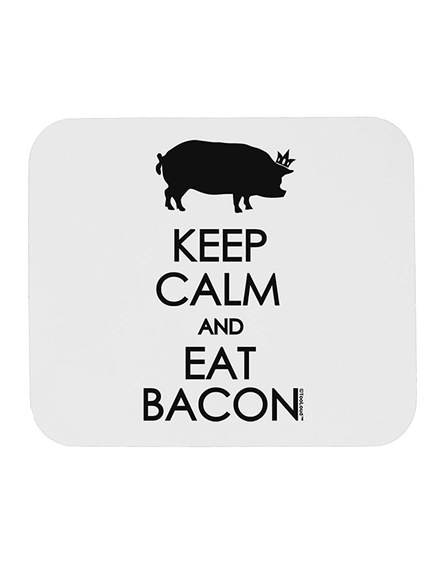TooLoud Keep Calm and Eat Bacon Mousepad