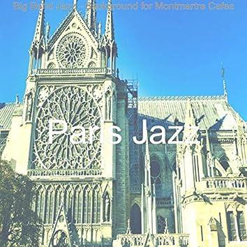 Big Band Jazz - Background for Montmartre Cafes
