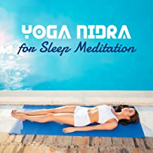 Yoga Nidra for Sleep Meditation (Relaxing & Soothing Nature Sounds for Deep Concentration, Relaxation, Sleep Time)