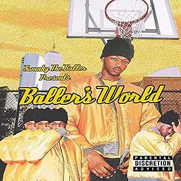 Baller's World Pt. 1