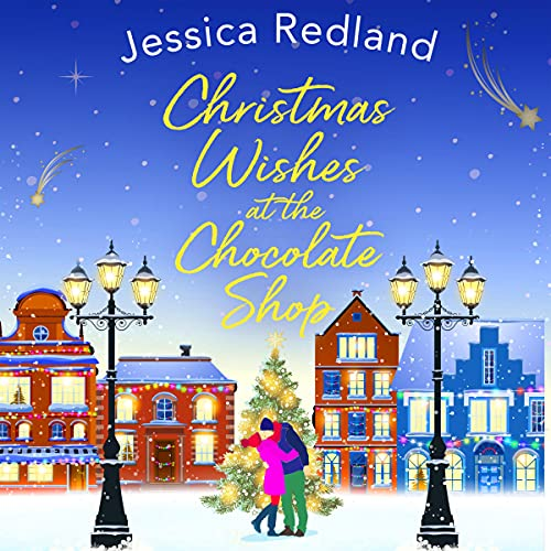 Christmas Wishes at the Chocolate Shop Audiobook By Jessica Redland cover art