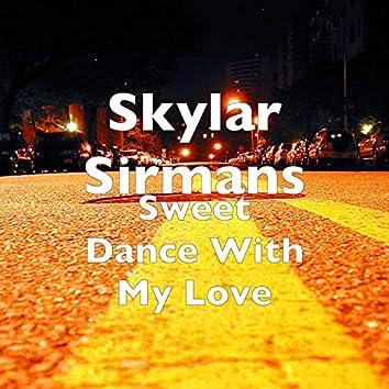 Sweet Dance With My Love