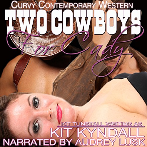 Two Cowboys for Cady: Curvy Contemporary Western Romance cover art
