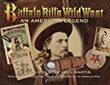 Buffalo Bill's Wild West: An American Legend- Featuring the Michael Del Castello Collection of the American West