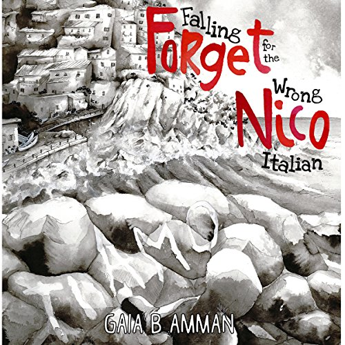 Forget Nico - Falling for the Wrong Italian audiobook cover art