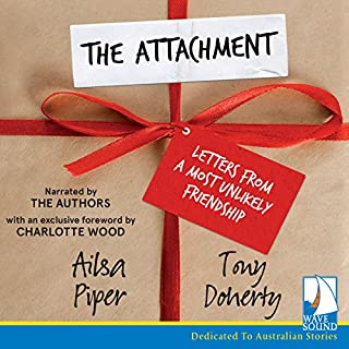 The Attachment                   By:                                                                                                                                 Ailsa Piper,                                                                                        Tony Doherty                               Narrated by:                                                                                                                                 Ailsa Piper,                                                                                        Tony Doherty                      Length: 6 hrs and 36 mins     4 ratings     Overall 4.8