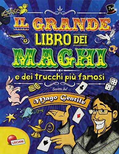 Il grande libro dei più famosi maghi della storia