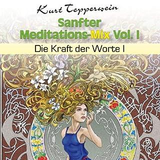 Die Kraft der Worte 1 (Sanfter Meditations-Mix Vol. I ) Titelbild