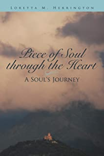 Piece of Soul Through the Heart: A Soul's Journey