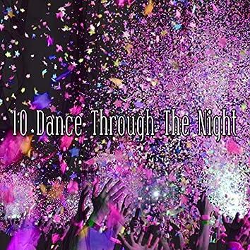 10 Dance Through The Night