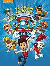 El gran libro de Paw Patrol (Paw Patrol | Patrulla Canina. Libro regalo)