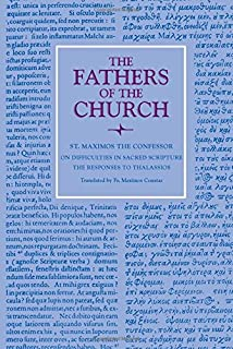 On Difficulties in Sacred Scripture: The Responses to Thalassios (Fathers of the Church Patristic Series)