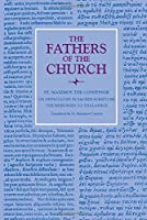 St. Maximos the Confessor on Difficulties in Sacred Scripture: The Responses to Thalassios (Fathers of the Church: A New Translation)