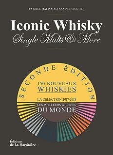 Iconic Whisky, Single Malts & More : Un guide de dégustation d'experts, la..